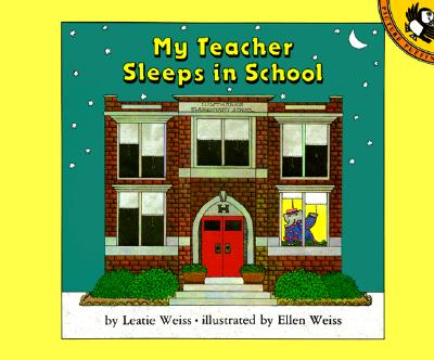 My Teacher Sleeps in School By Weiss, Leatie/ Weiss, Ellen (ILT)